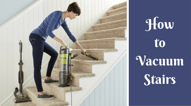 How To Vacuum Stairs Effortlessly Top Cleaning Tactics